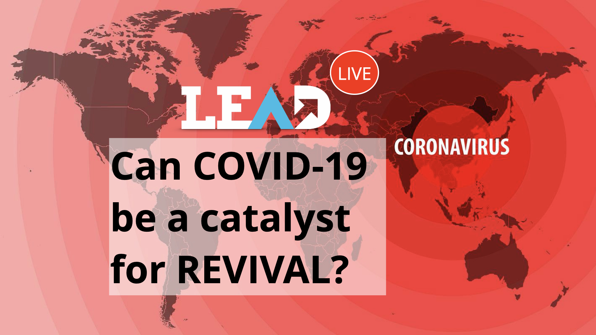 LEAD Live: Can COVID-19 Be A Catalyst For Revival?
