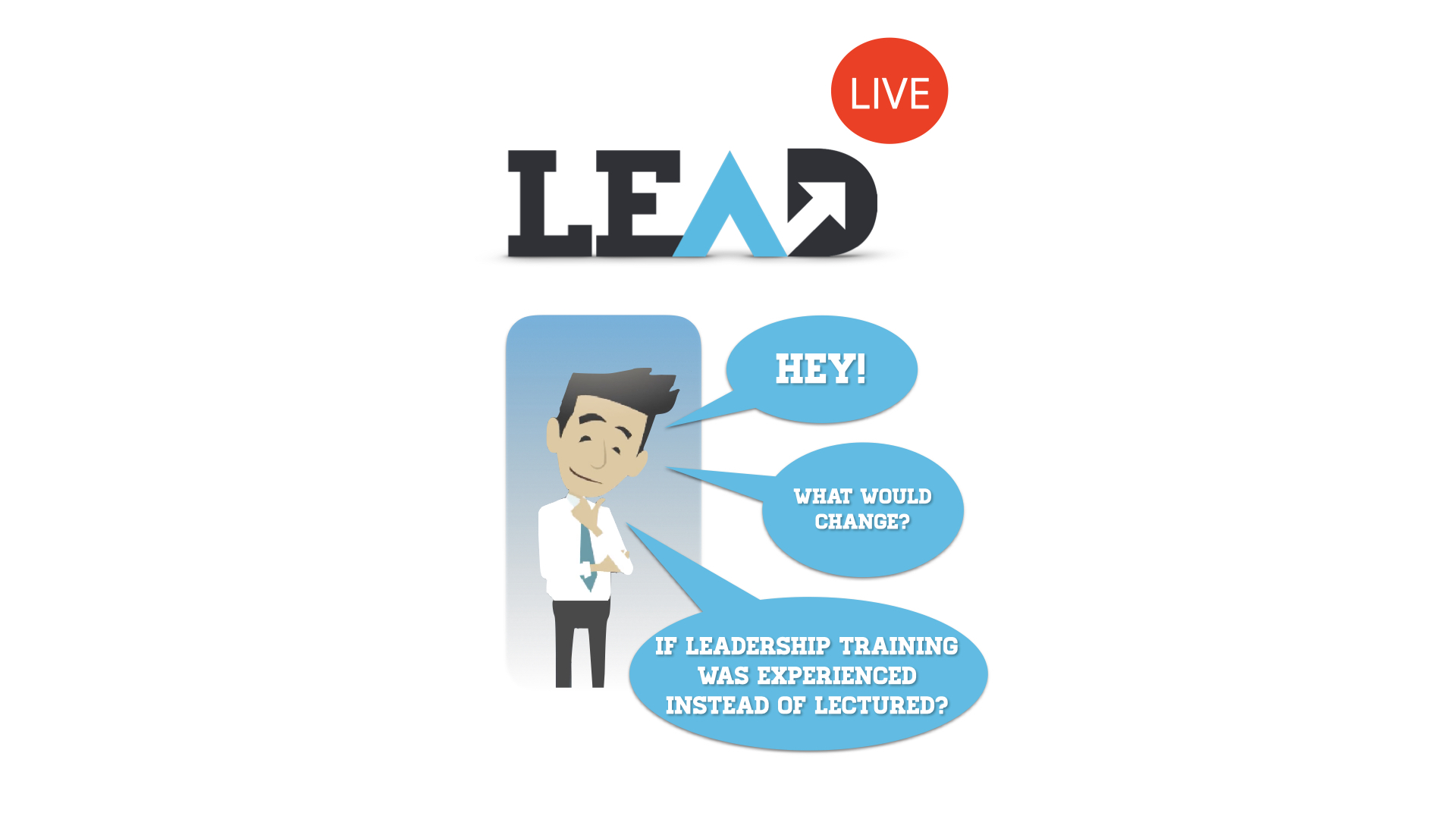 LEAD Live: The LEAD Experience