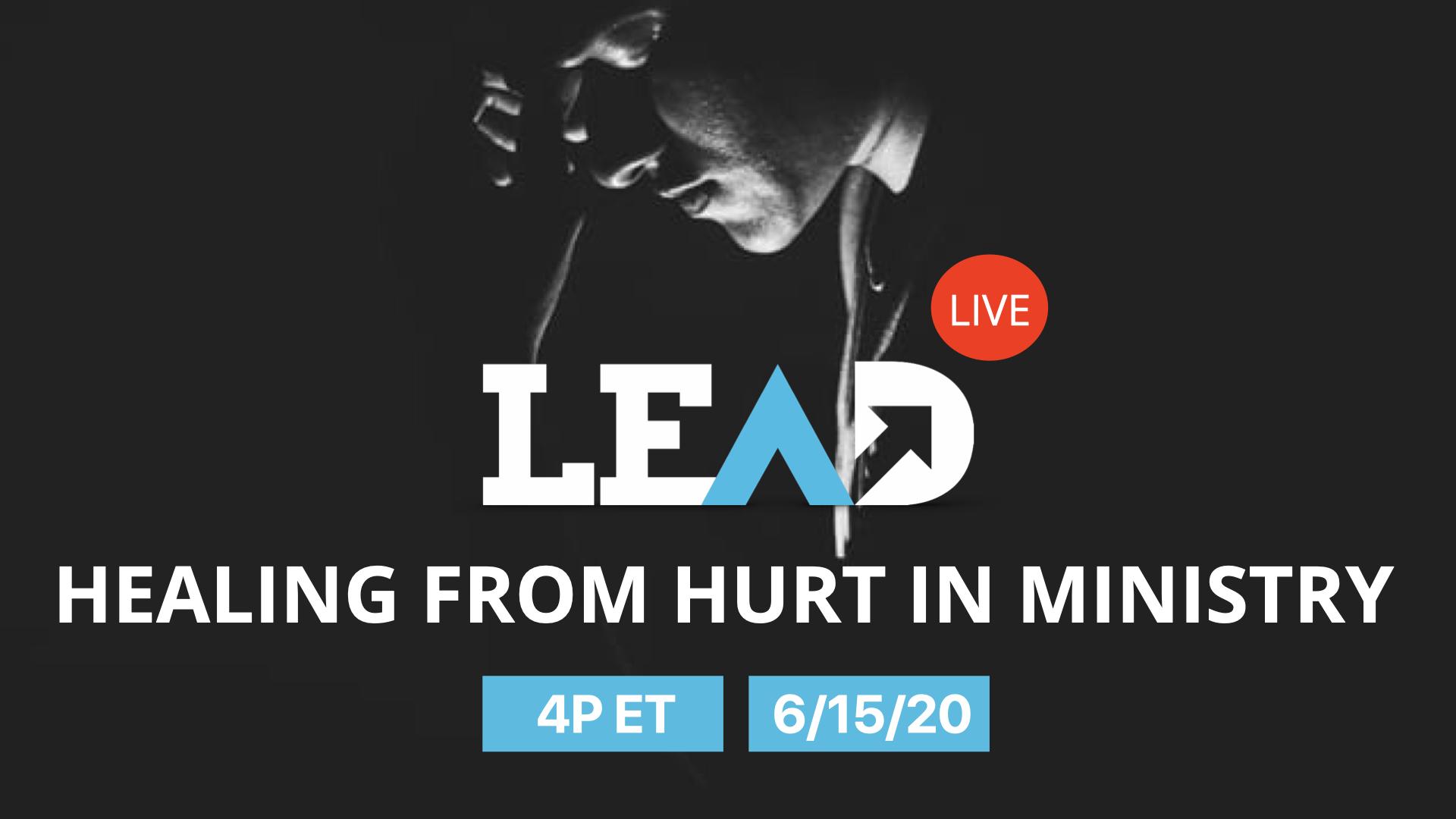 LEAD Live: Healing Ministry Hurt