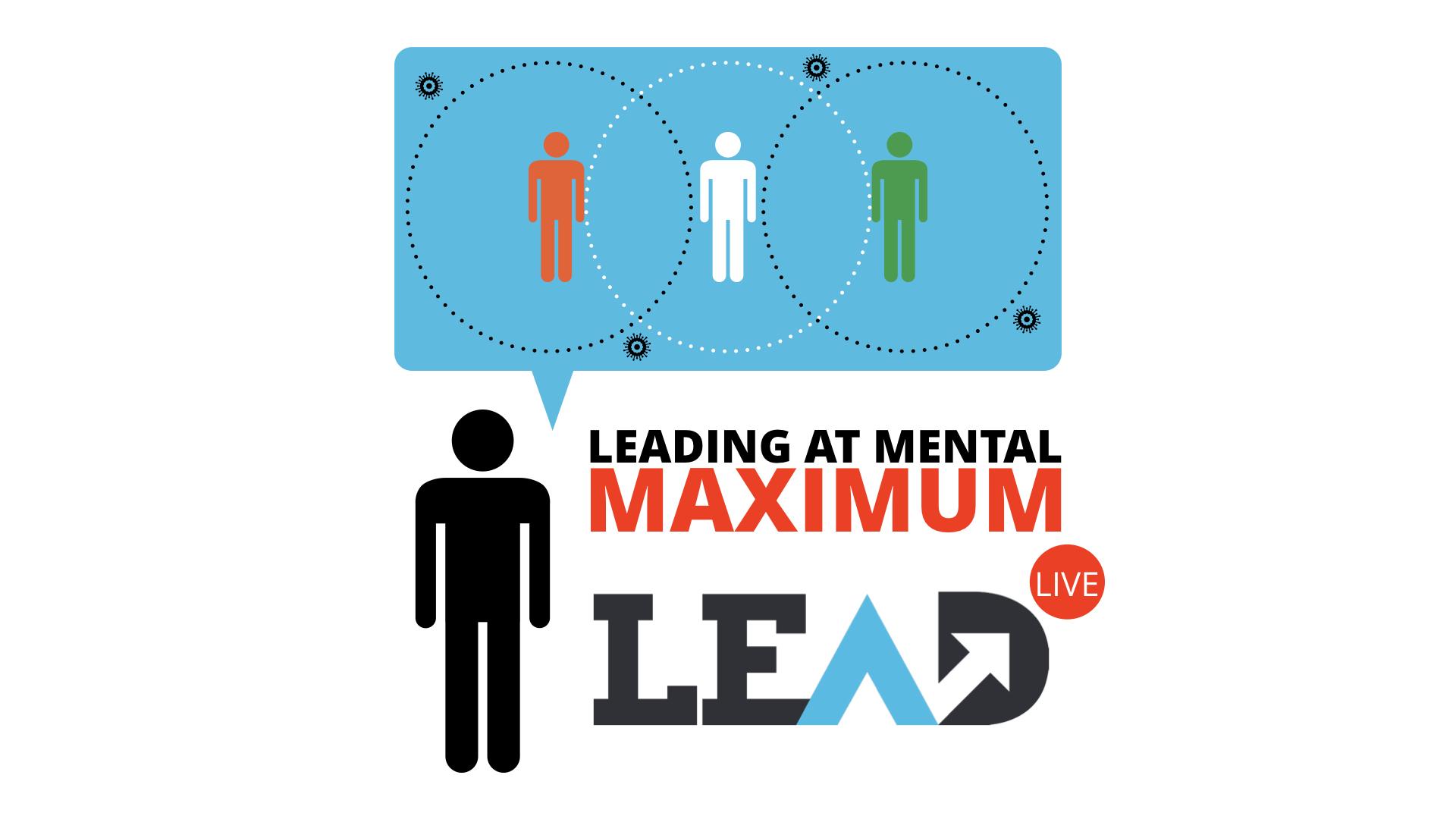 Leading at Mental Maximum