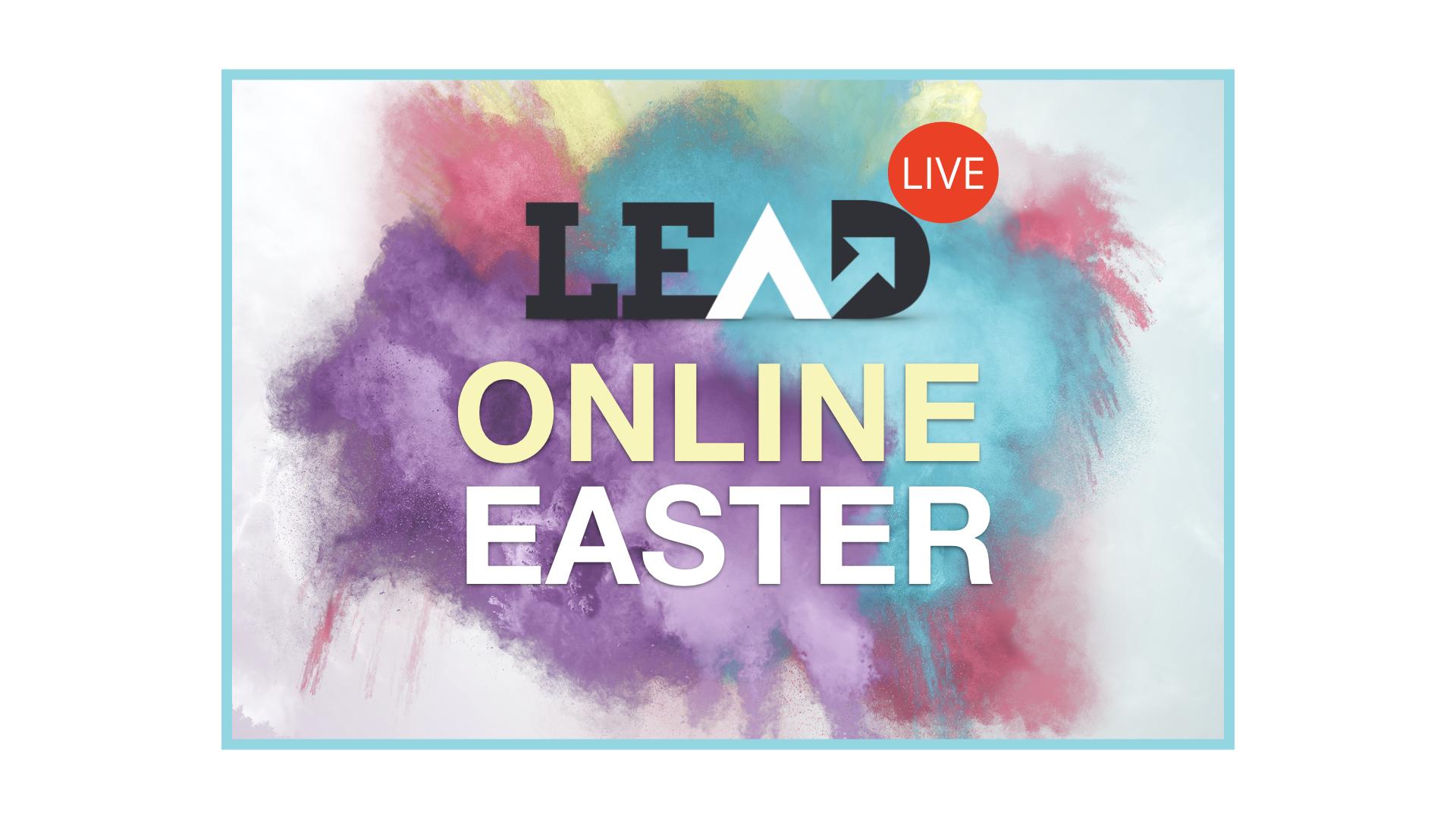 LEAD Live: Taking Easter Online