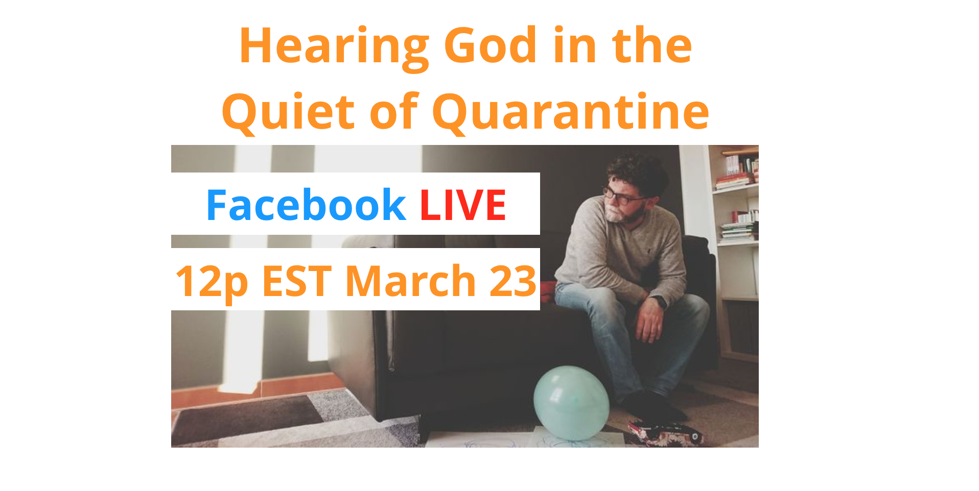 LEAD Live: Hearing God in the Quiet of Quarantine